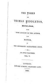 The Works of Thomas Middleton: No (wit, help) like a woman's. The Inner-Temple masque. The world tost at tennis, by Middleton and W. Rowley. Part of the Entertainment to King James, by T. Dekker and Middleton. The triumphs of truth. Civitatis amor. The triumphs of love and antiquity. The sun in Aries. The triumphs of integrity. The triumphs of health and prosperity. The wisdom of Solomon paraphrased. Micro-Cynicon. On the death of Burbae. To Webster, on the Duchess of Malfi. The black book. Father Hubburd's tales. Appendix: The triumphs of honor and industry. Index to the notes