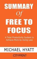 Summary Of Free To Focus Book PDF