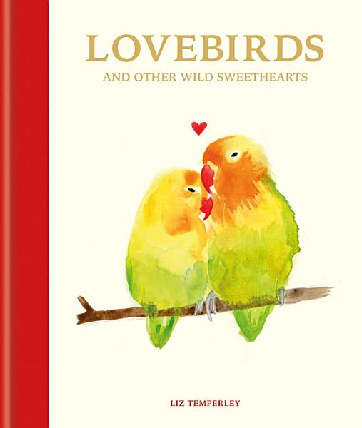 Lovebirds and Other Wild Sweethearts PDF