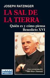 La sal de la tierra: Quién es y cómo piensa Benedicto XVI