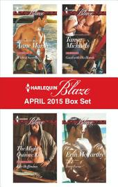 Harlequin Blaze April 2015 Box Set: Wicked Secrets\The Mighty Quinns: Eli\Good with His Hands\Deep Focus