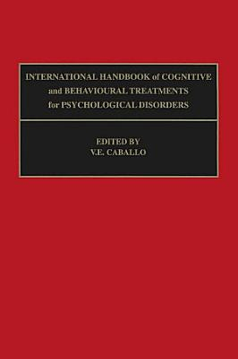International Handbook of Cognitive and Behavioural Treatments for Psychological Disorders