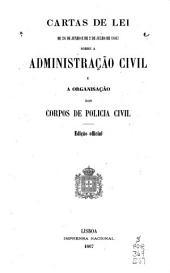 Cartas de lei de 26 de junho e de 2 de julho de 1867 sobre a administração civil e a organisação dos corpos de policia civil
