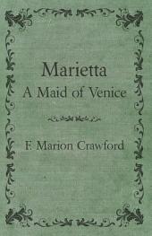Marietta, a Maid of Venice
