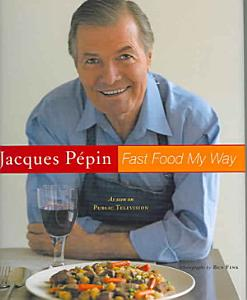 Jacques Pepin s Fast Food My Way Book