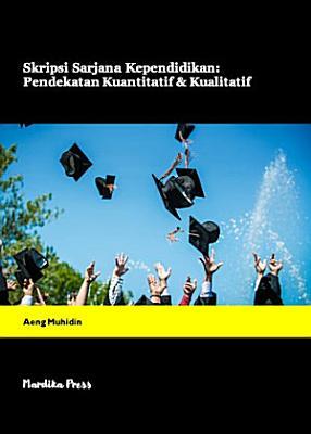 Skripsi Sarjana Kependidikan  Pendekatan Kuantitatif dan Kualitatif PDF
