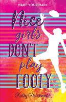 Nice Girls Don   t Play Footy PDF