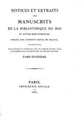 Notices et extraits des manuscrits de la Bibliothèque nationale et autres bibliothèques: Volume12
