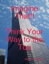 Imagine That!!