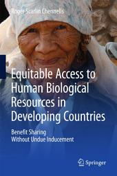 Equitable Access to Human Biological Resources in Developing Countries: Benefit Sharing Without Undue Inducement