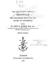 The Anglo-Saxon Poems of Beowulf ; The Travellers Song ; And, The Battle of Finnesburh: Volume 1