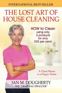 The Lost Art Of House Cleaning A Clean House Is A Happy Home