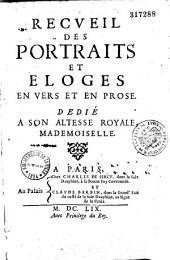 Recueil des portraits et éloges des plus belles dames de la cour, en vers et en prose...