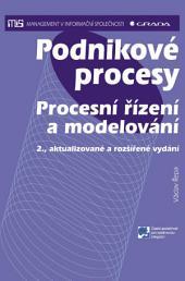 Podnikové procesy: Procesní řízení a modelování, 2., aktualizované a rozšířené vydání
