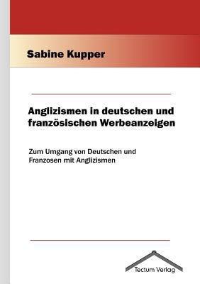 Anglizismen in deutschen und franz  sischen Werbeanzeigen PDF