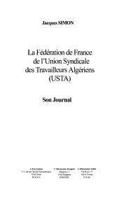 LA FEDERATION DE FRANCE DE L'UNION SYNDICALE DES TRAVAILLEURS ALGERIENS (USTA): La voix du Travailleur Algérien