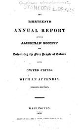 The ... Annual Report of the American Society for Colonizing the Free People of Colour of the United States: Volumes 13-16