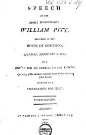 Speech of the Right Honourable William Pitt, in the House of Commons, Thursday, January 31, 1799: On Offering to the House the Resolutions which He Proposed as the Basis of an Union Between Great Britain and Ireland
