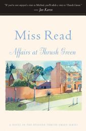 Affairs at Thrush Green: A Novel