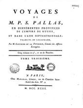 Voyages de M. P. S. Pallas, en différentes provinces de l'Empire de Russie, et dans l'Asie septentrionale, traduits de l'allemand par M. Gauthier de La Peyronie,...