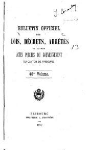 BULLETIN OFFICIEL DES LOIS, DÉCRETS, ARRÊTÉS ET AUTRES ACTES PUBLICS DU GRAND CONSEIL ET DU CONSEIL D'ETAT DU CANTON DE FRIBOURG.: Volume46