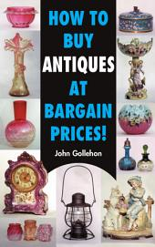 How to Buy Antiques at Bargain Prices!