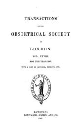 Transactions of the Obstetrical Society of London: Volume 28