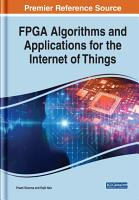 FPGA Algorithms and Applications for the Internet of Things PDF