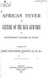 African Fever and Culture of the Blue Gum-tree to Counteract Malaria in Italy
