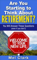 Are You Starting to Think About Retirement? You Will Answer These Questions (Even If You Don't)