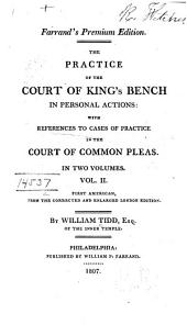 The Practice of the Court of King's Bench in Personal Actions: With References to Cases of Practice in the Court of Common Pleas, Volume 2