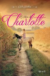 Le Rêve de Charlotte: Volume1
