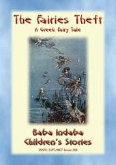 THE FAIRIES' THEFT - A Greek Fairy Tale: Baba Indaba Children's Stories - Issue 268
