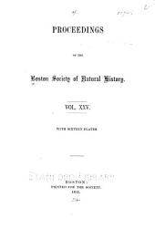 Proceedings of the Boston Society of Natural History: Volume 25
