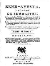 Zend-Avesta: Ouvrage de Zoroaster; Traduit en François sur l'original Zend, avec des remarques ... par m. Anquetil du Perron, Volumes 1-2