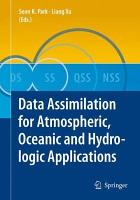 Data Assimilation for Atmospheric  Oceanic and Hydrologic Applications PDF