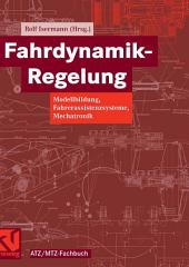 Fahrdynamik-Regelung: Modellbildung, Fahrerassistenzsysteme, Mechatronik