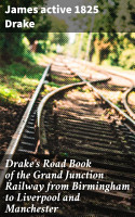 Drake s Road Book of the Grand Junction Railway from Birmingham to Liverpool and Manchester PDF