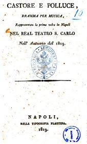 Castore e Polluce, dramma per musica, rappresentato la prima volta in Napoli nel Real Teatro S. Carlo nell'autunno del 1819. [La musica è del signor maestro Federici]