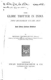 The Globe Trotter in India Two Hundred Years Ago: And Other Indian Studies