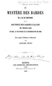 Le mystère des bardes de li̓̂le de Bretagne: ou, La doctrine des bardes gallois du moyen âge sur Dieu, la vie future et la transmigration des âmes : texte original