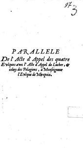 Parallele de l'acte d'appel des quatre évêques avec l'acte d'appel de Luther et celuy des Pelagiens a Monseigneur l'évêque de Mirepoix