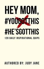 Hey Mom, #Yougotthis #He'Sgotthis