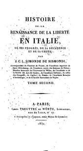 Histoire de la rénaissance de la liberté en Italie: de ses progres, de sa décadence et de sa chute, Volume2