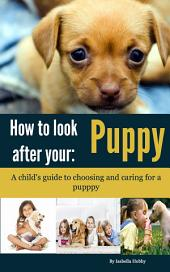 How to look after your Puppy: Pet Care for Children