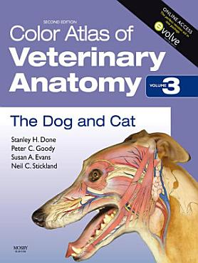 Color Atlas of Veterinary Anatomy  Volume 3  The Dog and Cat E Book PDF
