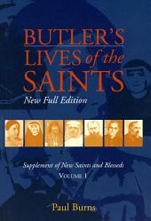 Butler's Lives of the Saints: Supplement of new saints and blesseds, Volume 1
