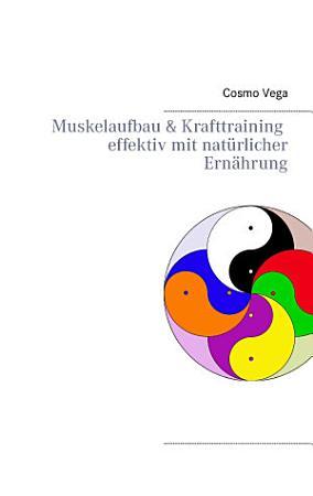 Muskelaufbau   Krafttraining effektiv mit nat  rlicher Ern  hrung PDF