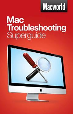 Mac Troubleshooting  Macworld Superguides  PDF