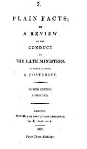 Plain facts, or, A review of the conduct of the late ministers: Volume 2